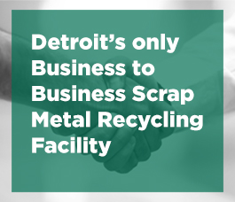 Detroit's only Business to Business Scrap Metal Recycling Facility